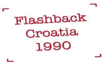 Flashback Croatia 1990
