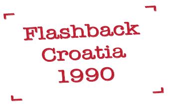 Flashback Croatia 1990